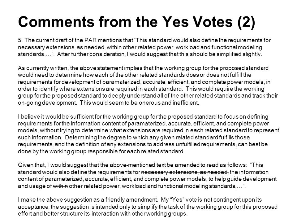 """Comments from the Yes Votes (2) 5. The current draft of the PAR mentions that """"This standard would also define the requirements for necessary extensio"""