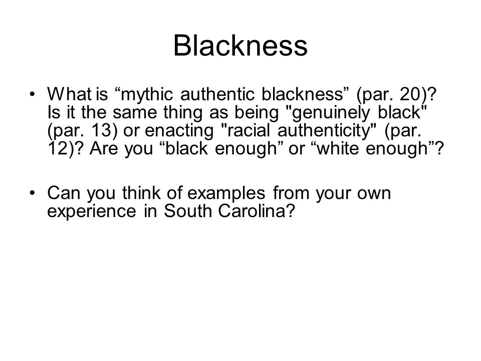 Blackness What is mythic authentic blackness (par.