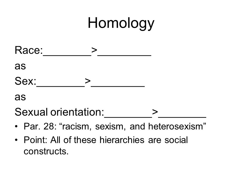Homology Race:________>_________ as Sex:________>_________ as Sexual orientation:________>________ Par.