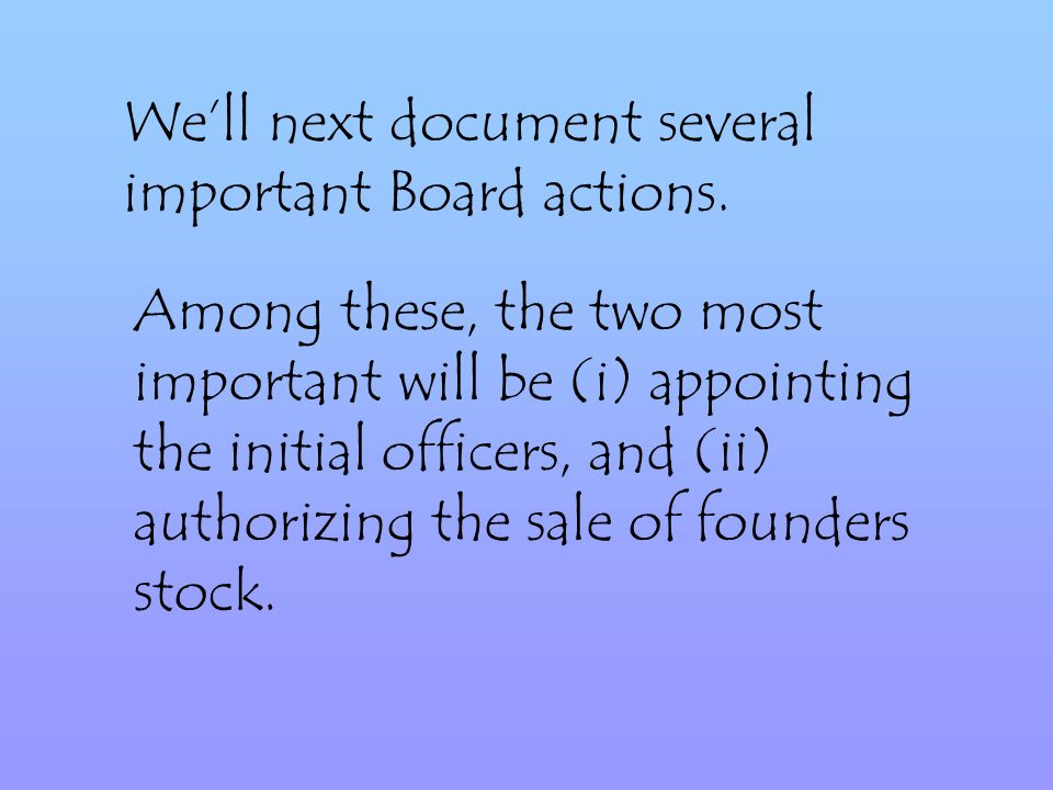 We'll next document several important Board actions.