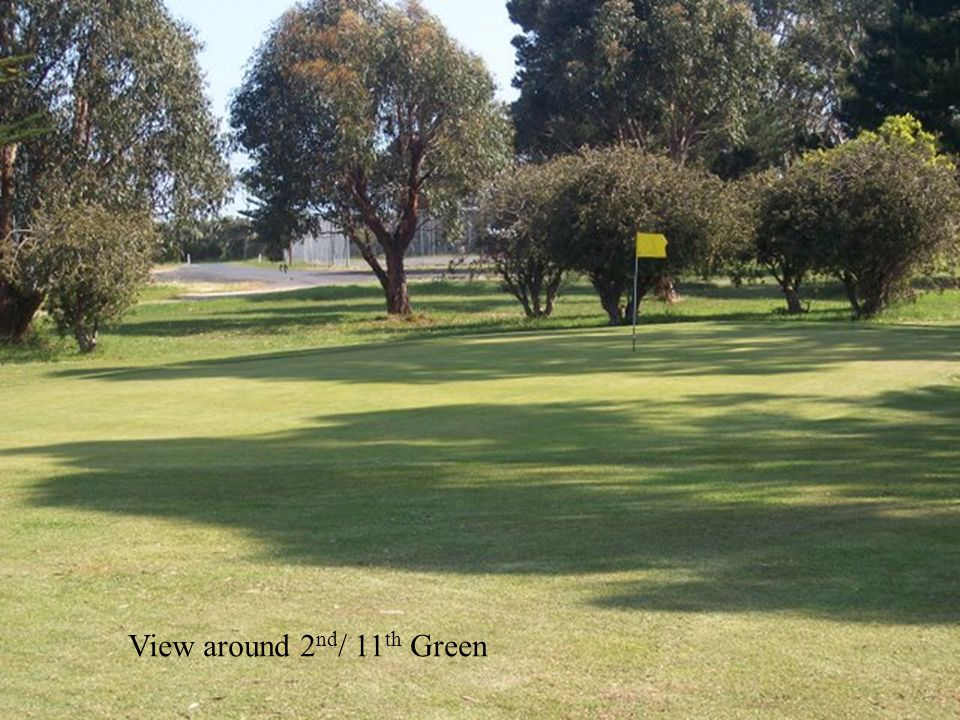 3 rd / 12 th Hole – 188 metre – Par 3 View from tee