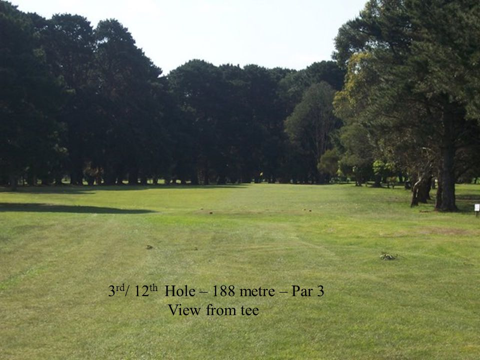 7 th / 16 th Hole – 150 metre approach