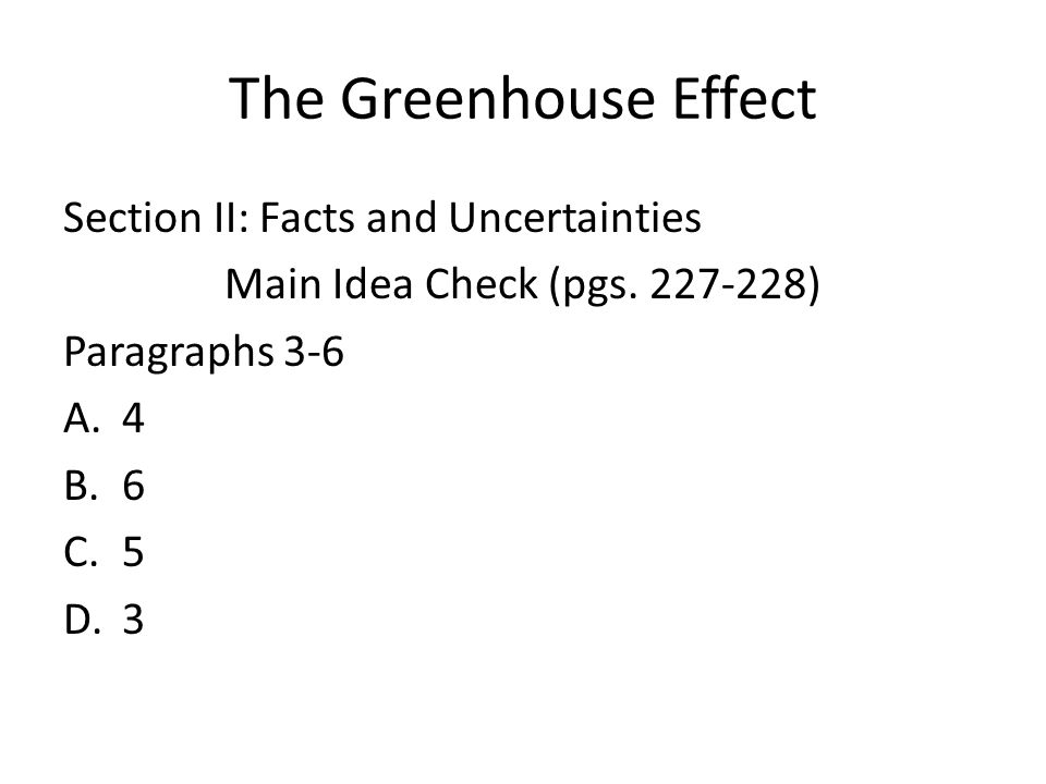 The Greenhouse Effect Section II: Facts and Uncertainties Main Idea Check (pgs.