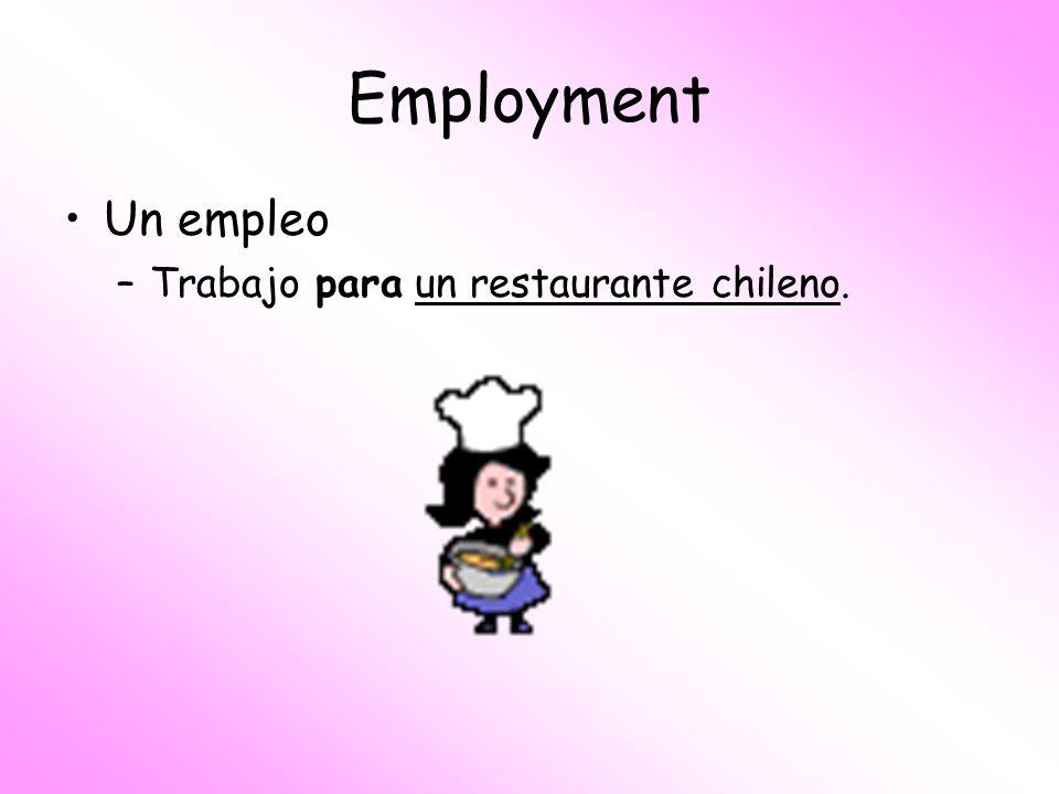 Employment Un empleo –Trabajo para un restaurante chileno.