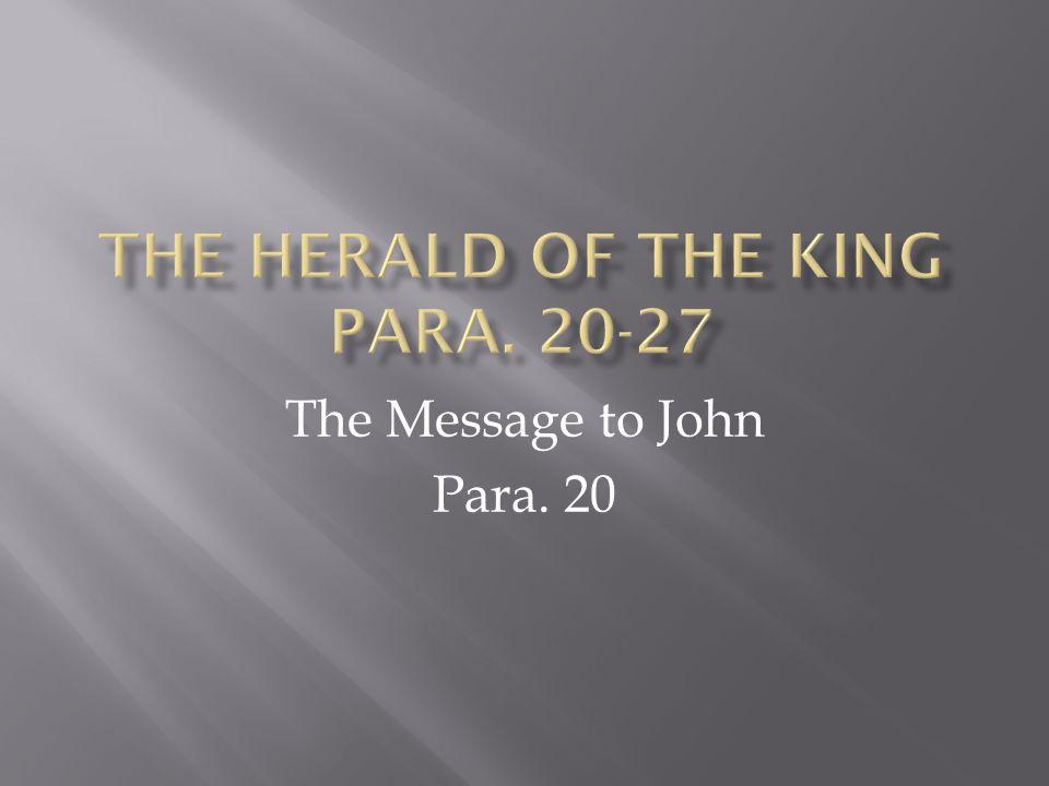 The Message to John Para. 20