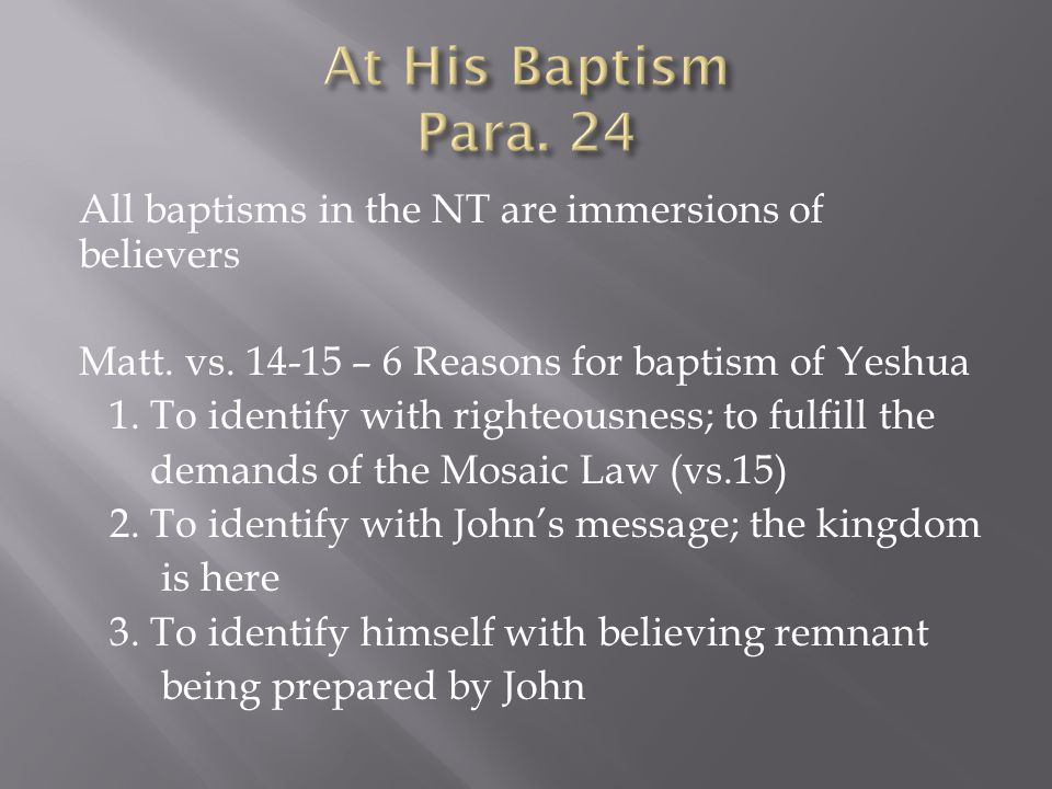 All baptisms in the NT are immersions of believers Matt.