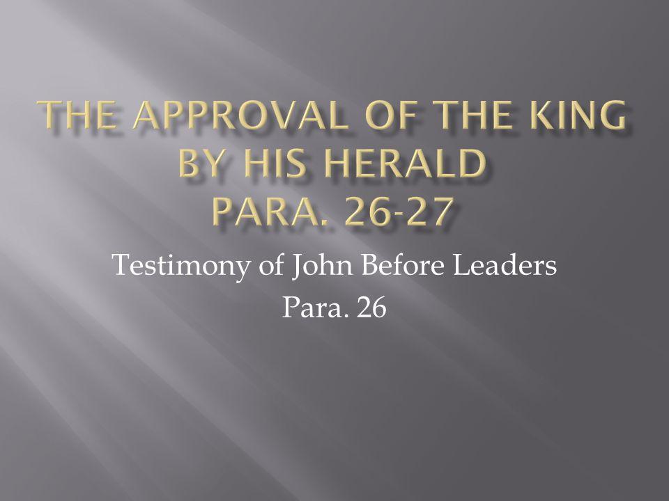 Testimony of John Before Leaders Para. 26