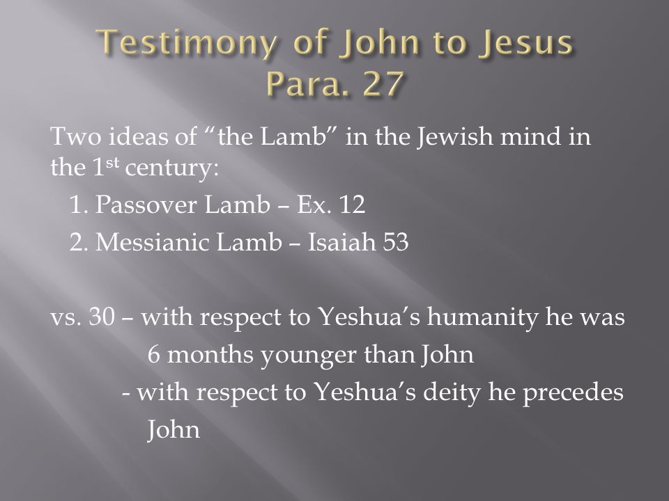 Two ideas of the Lamb in the Jewish mind in the 1 st century: 1.
