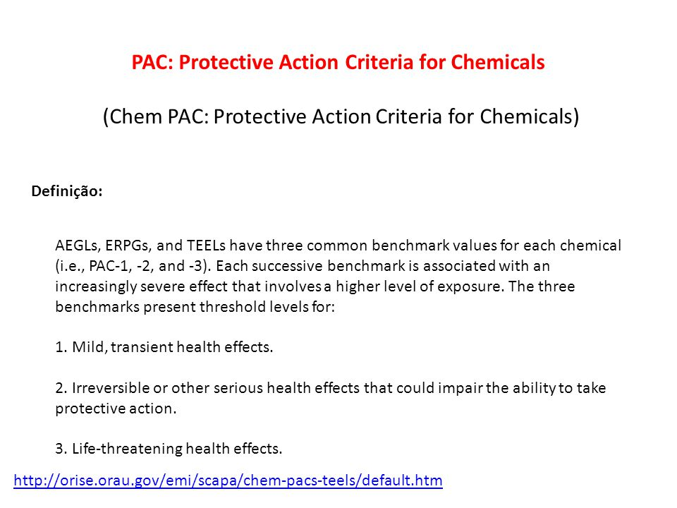 AEGLs, ERPGs, and TEELs have three common benchmark values for each chemical (i.e., PAC-1, -2, and -3).