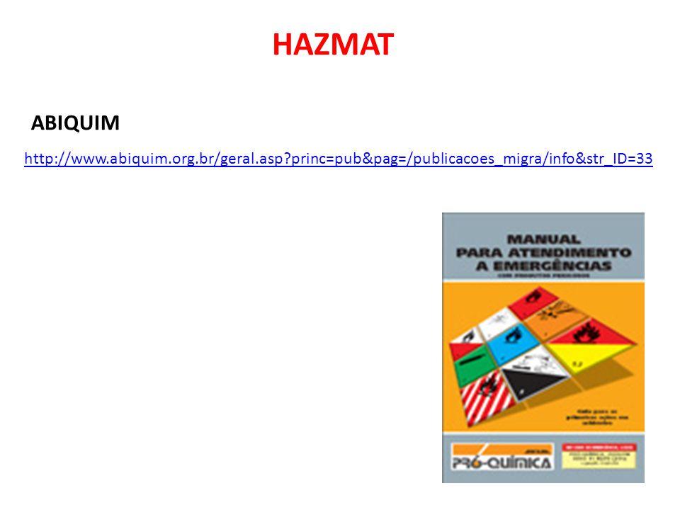 ABIQUIM http://www.abiquim.org.br/geral.asp?princ=pub&pag=/publicacoes_migra/info&str_ID=33 HAZMAT