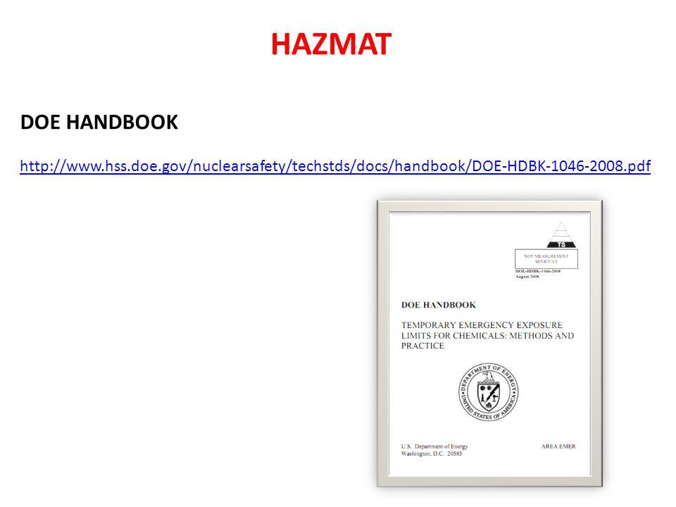DOE HANDBOOK HAZMAT http://www.hss.doe.gov/nuclearsafety/techstds/docs/handbook/DOE-HDBK-1046-2008.pdf