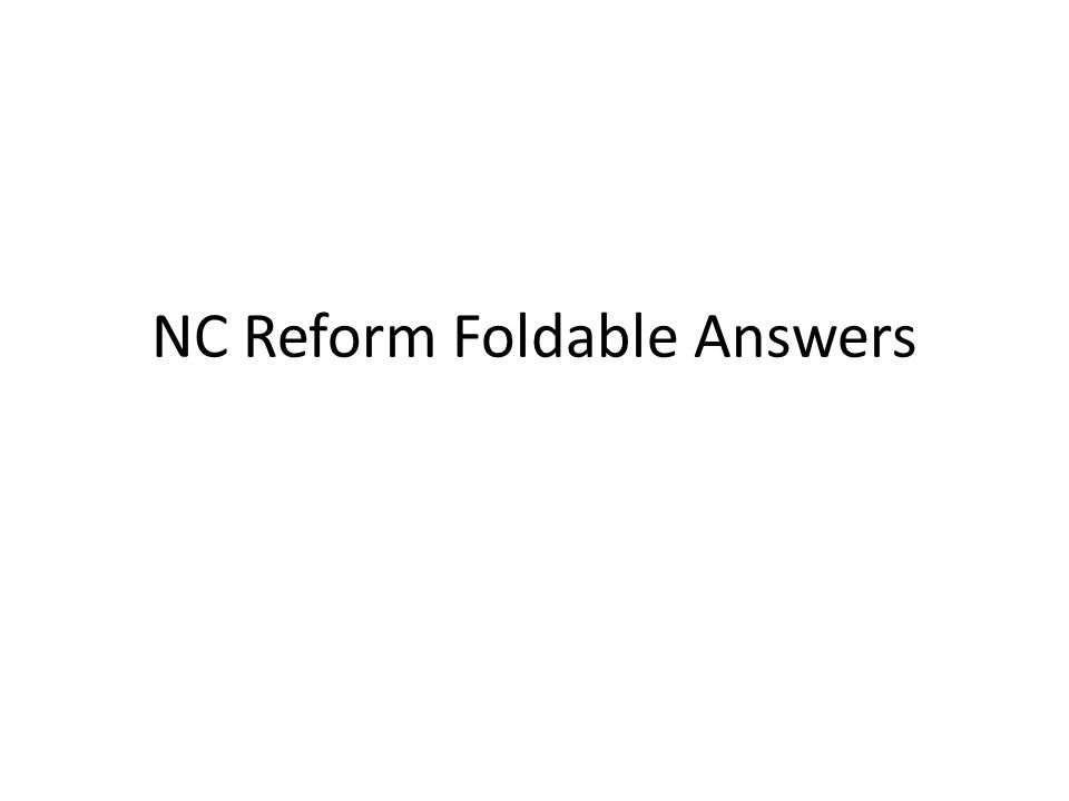 NC Reform Foldable Answers