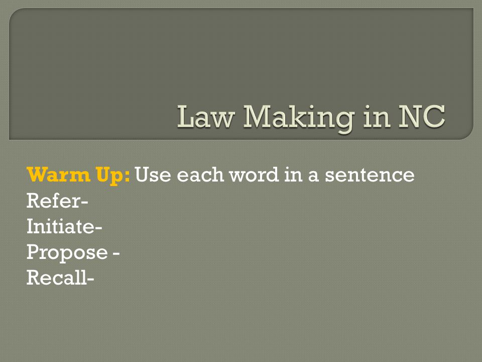 Warm Up: Use each word in a sentence Refer- Initiate- Propose - Recall-