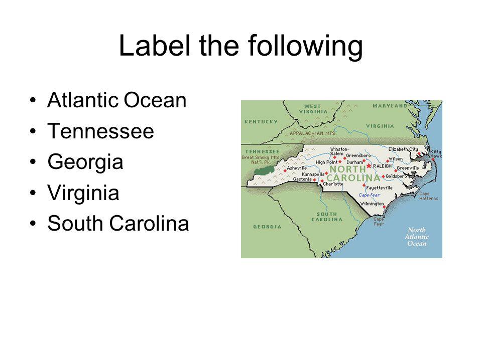 Label the following Atlantic Ocean Tennessee Georgia Virginia South Carolina