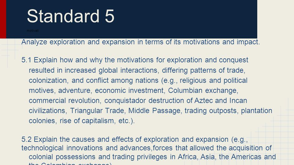 Standard 5 motivati Analyze exploration and expansion in terms of its motivations and impact. 5.1 Explain how and why the motivations for exploration