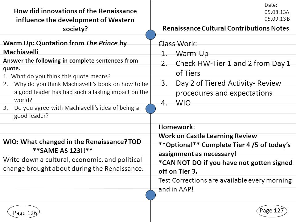 Page 126 Page 127 Date: A B Renaissance Cultural Contributions Notes Warm Up: Quotation from The Prince by Machiavelli Answer the following in complete sentences from quote.