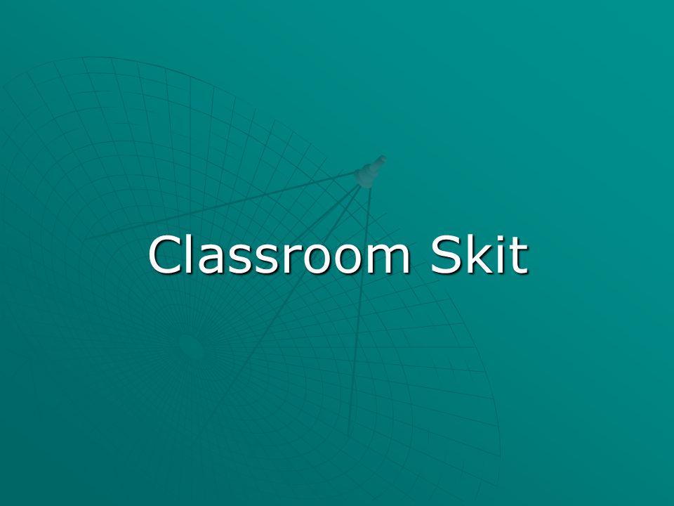 Classroom Skit