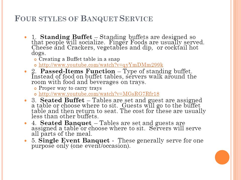 F OUR STYLES OF B ANQUET S ERVICE 1.