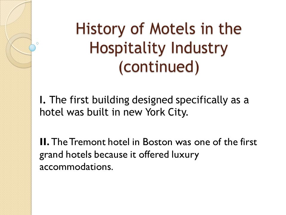 History of Motels in the Hospitality Industry (continued) I.
