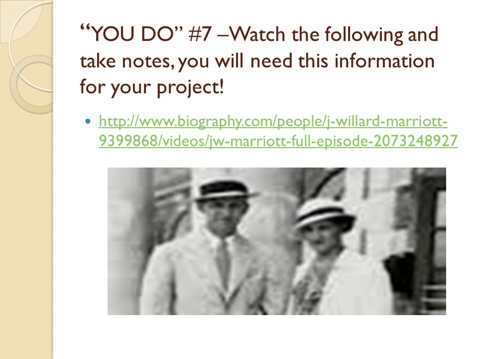 YOU DO #7 –Watch the following and take notes, you will need this information for your project.