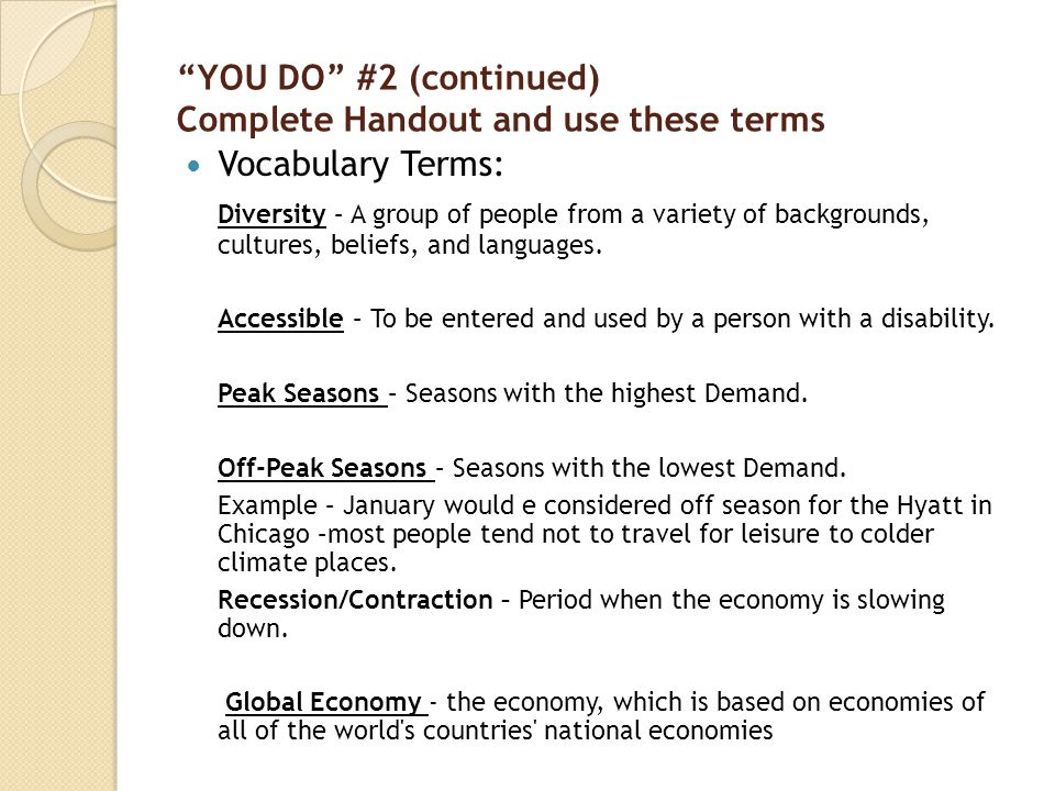 YOU DO #2 (continued) Complete Handout and use these terms Vocabulary Terms: Diversity – A group of people from a variety of backgrounds, cultures, beliefs, and languages.