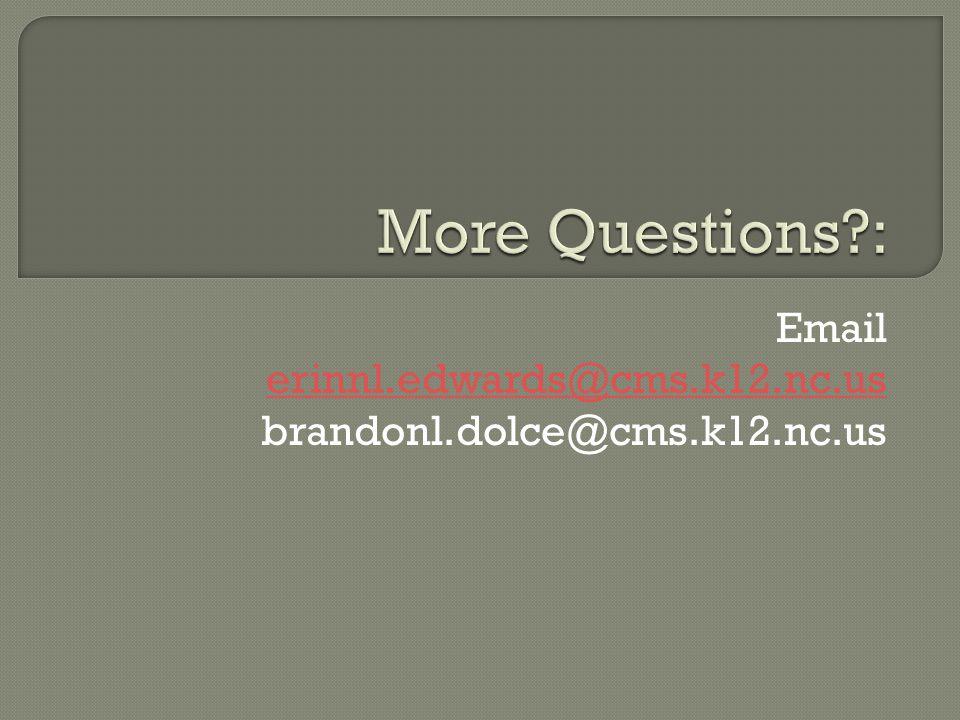 Email erinnl.edwards@cms.k12.nc.us brandonl.dolce@cms.k12.nc.us