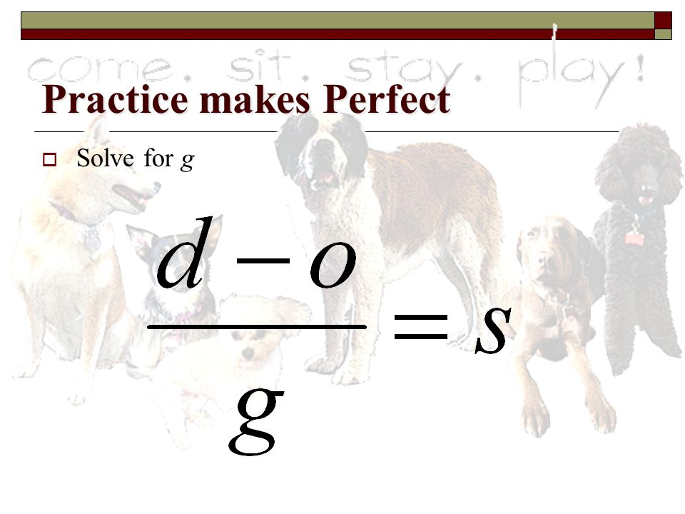 Practice makes Perfect  Solve for a