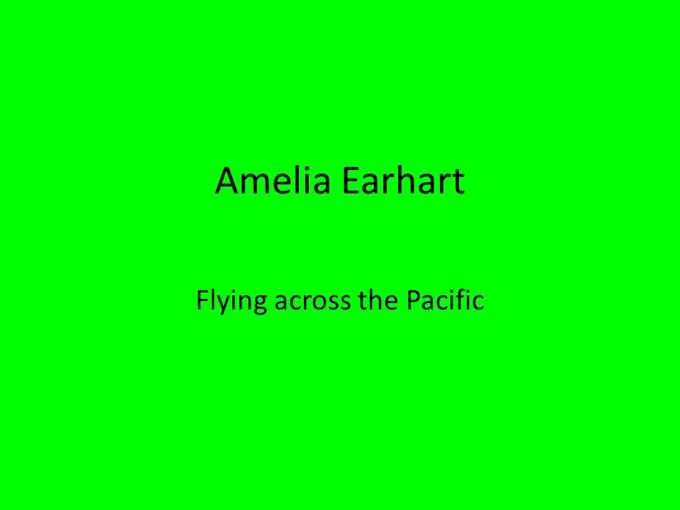 Amelia Earhart Flying across the Pacific