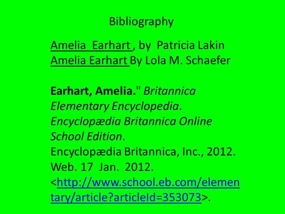 Bibliography Amelia Earhart, by Patricia Lakin Amelia Earhart By Lola M.