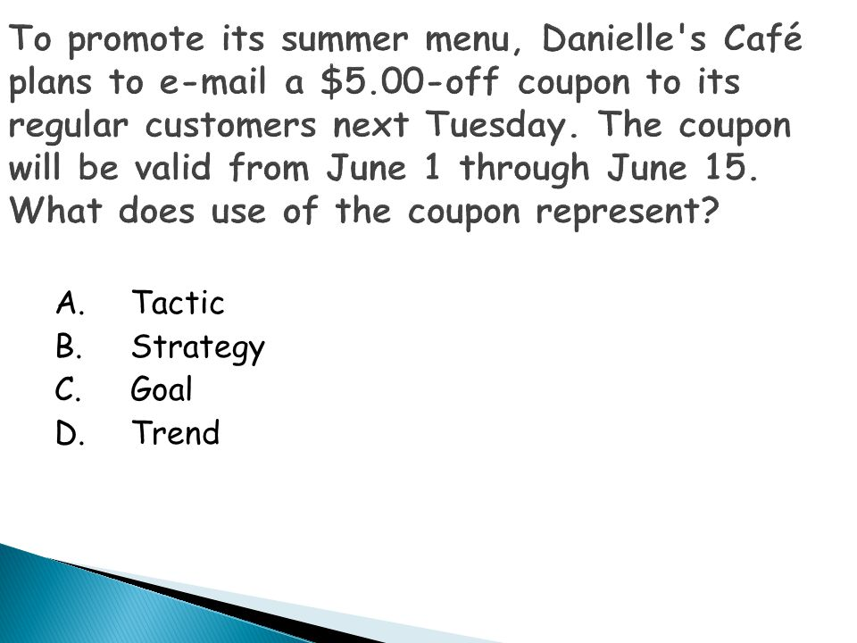 A.Tactic B.Strategy C.Goal D.Trend