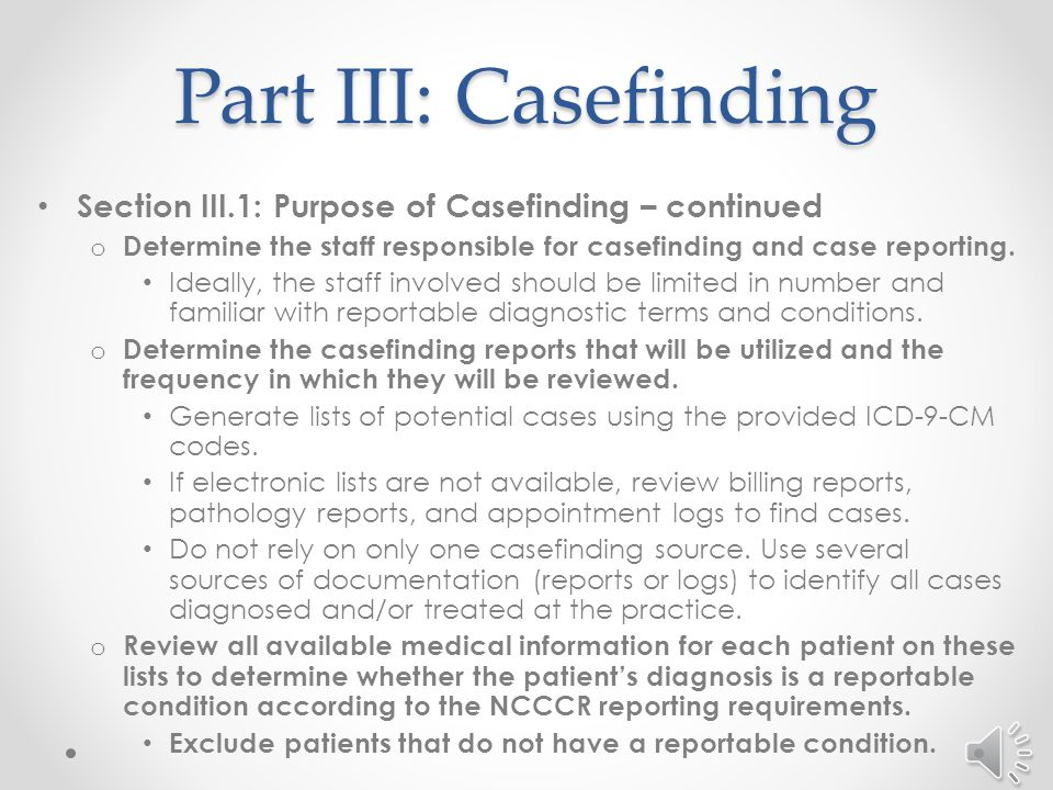 Part III: Casefinding Section III.1: Purpose of Casefinding – continued o This section will provide several suggestions for developing a comprehensive casefinding system.