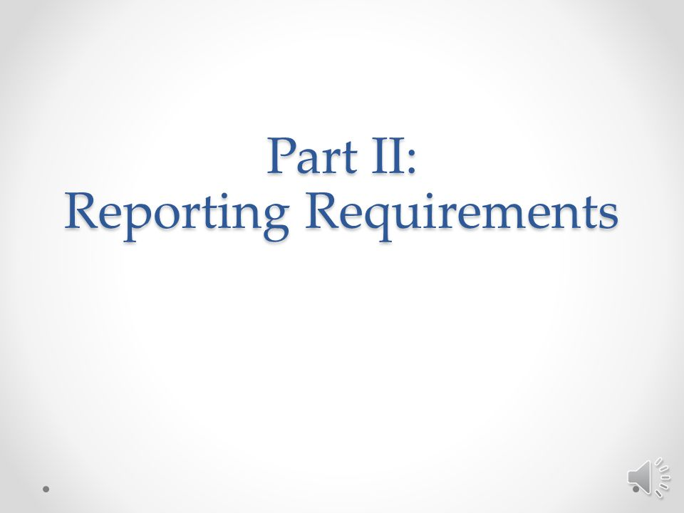 Part II: Reporting Requirements