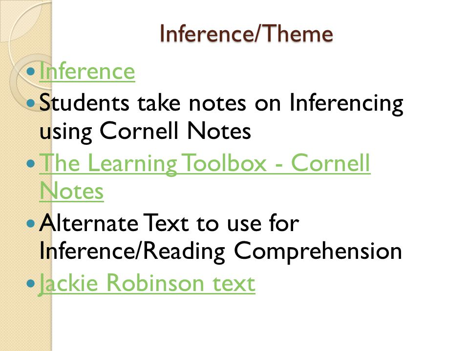 Inference/Theme Inference Students take notes on Inferencing using Cornell Notes The Learning Toolbox - Cornell Notes The Learning Toolbox - Cornell N