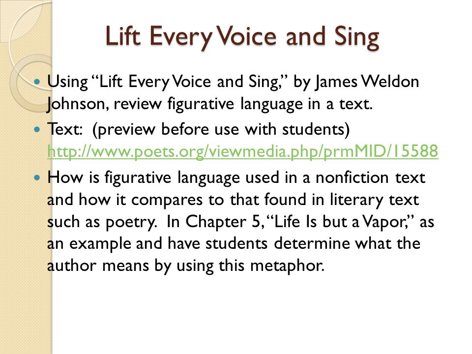 "Lift Every Voice and Sing Using ""Lift Every Voice and Sing,"" by James Weldon Johnson, review figurative language in a text. Text: (preview before use"