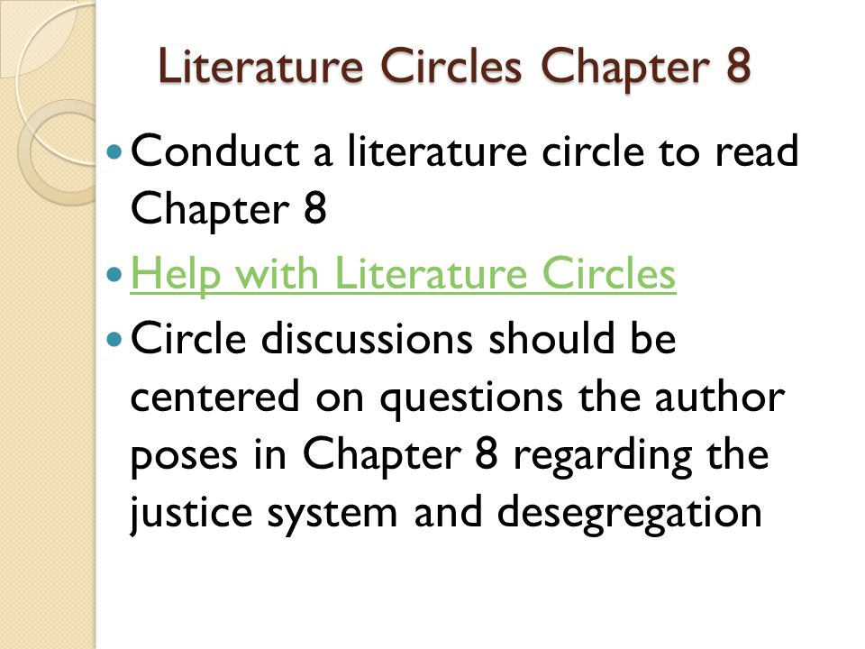 Literature Circles Chapter 8 Conduct a literature circle to read Chapter 8 Help with Literature Circles Circle discussions should be centered on quest