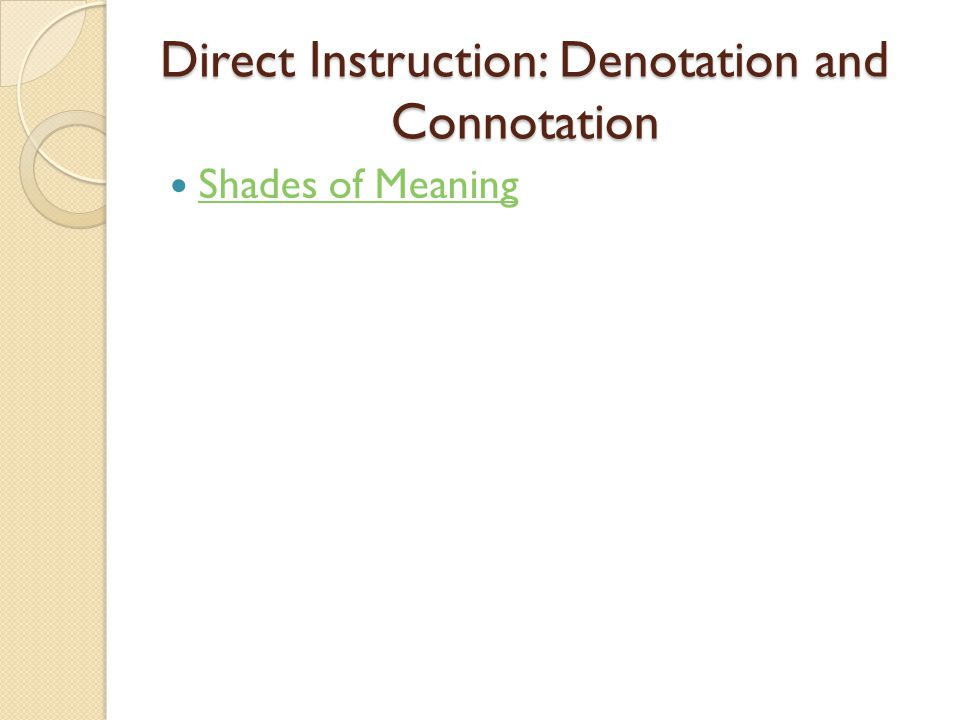 Direct Instruction: Denotation and Connotation Shades of Meaning