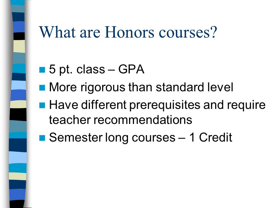 Honors Courses Delivery Options Two options: –Face-to-face Taught by PHS teacher See course commitment form per subject area –NCVPS (11 th and 12 th grade) Courses taken online with non-PHS teacher Only courses not offered f-to-f at PHS See NCVPS course commitment form