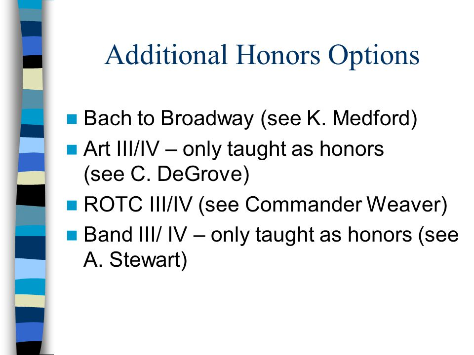 Additional Honors Options Bach to Broadway (see K.