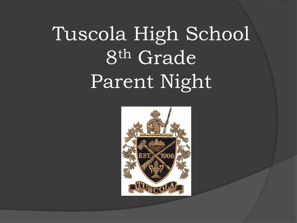 Tuscola High School 8 th Grade Parent Night