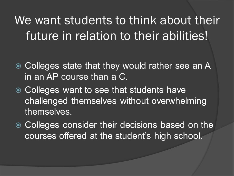 We want students to think about their future in relation to their abilities.