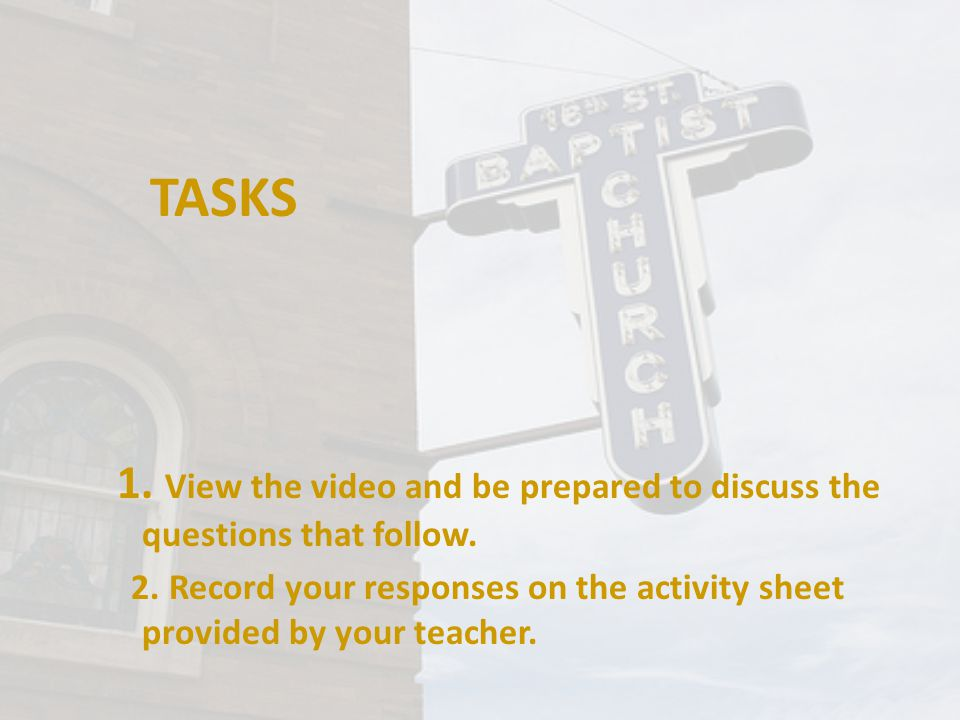 TASKS 1.View the video and be prepared to discuss the questions that follow.