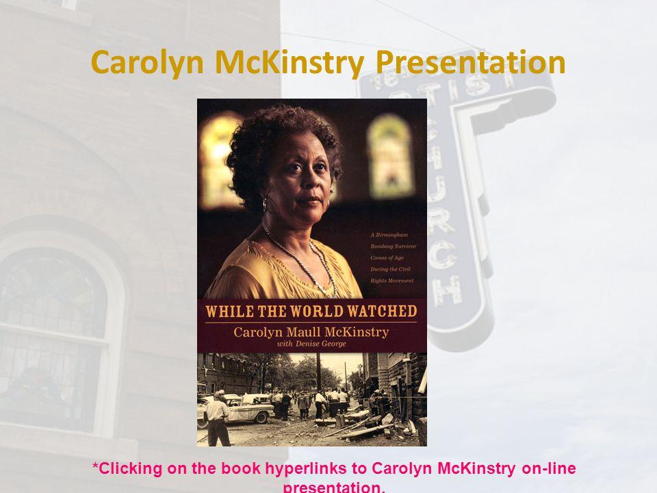 Carolyn McKinstry Presentation *Clicking on the book hyperlinks to Carolyn McKinstry on-line presentation.