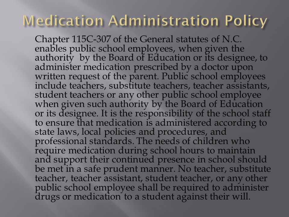 Chapter 115C-307 of the General statutes of N.C. enables public school employees, when given the authority by the Board of Education or its designee,