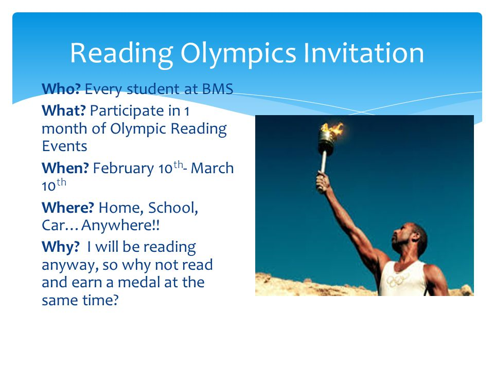 Reading Olympics Invitation Who. Every student at BMS What.
