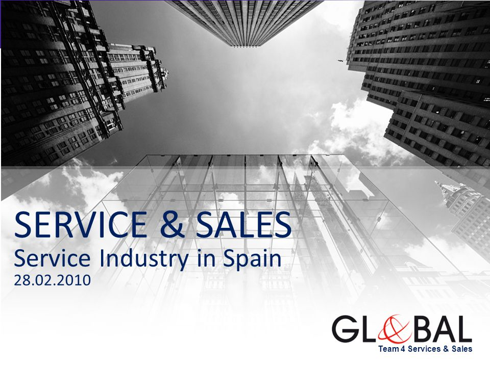Team 4 Services & Sales SERVICE & SALES Service Industry in Spain Team 4 Services & Sales