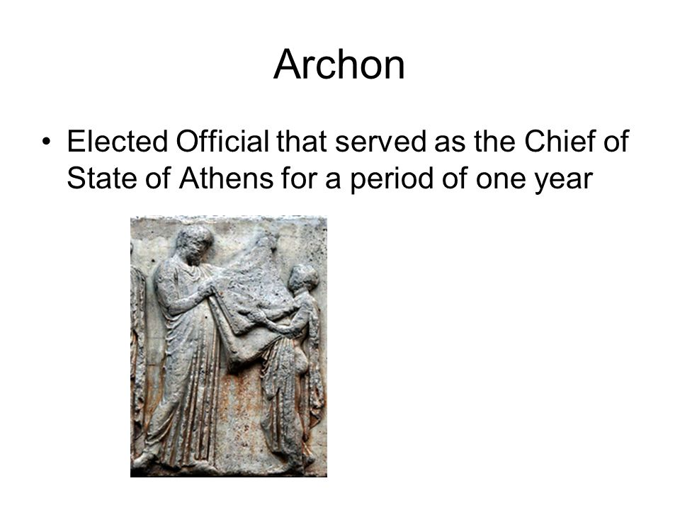 Archon Elected Official that served as the Chief of State of Athens for a period of one year