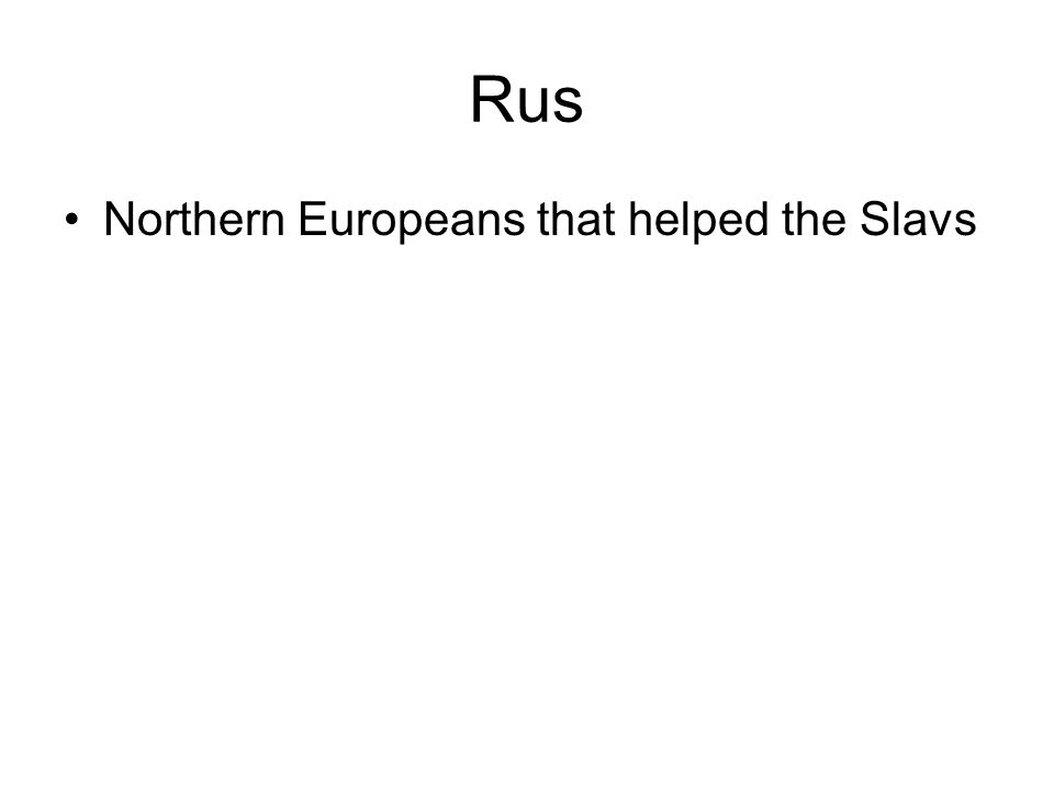 Rus Northern Europeans that helped the Slavs