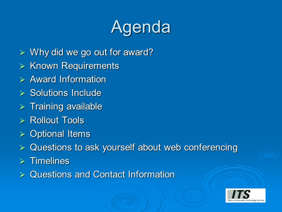 Agenda  Why did we go out for award?  Known Requirements  Award Information  Solutions Include  Training available  Rollout Tools  Optional Ite