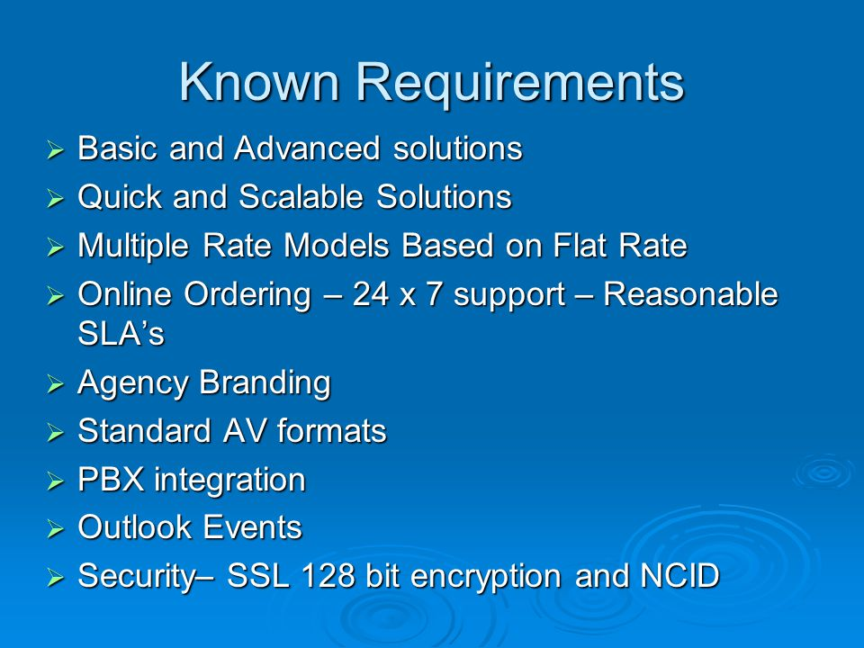 Known Requirements  Basic and Advanced solutions  Quick and Scalable Solutions  Multiple Rate Models Based on Flat Rate  Online Ordering – 24 x 7