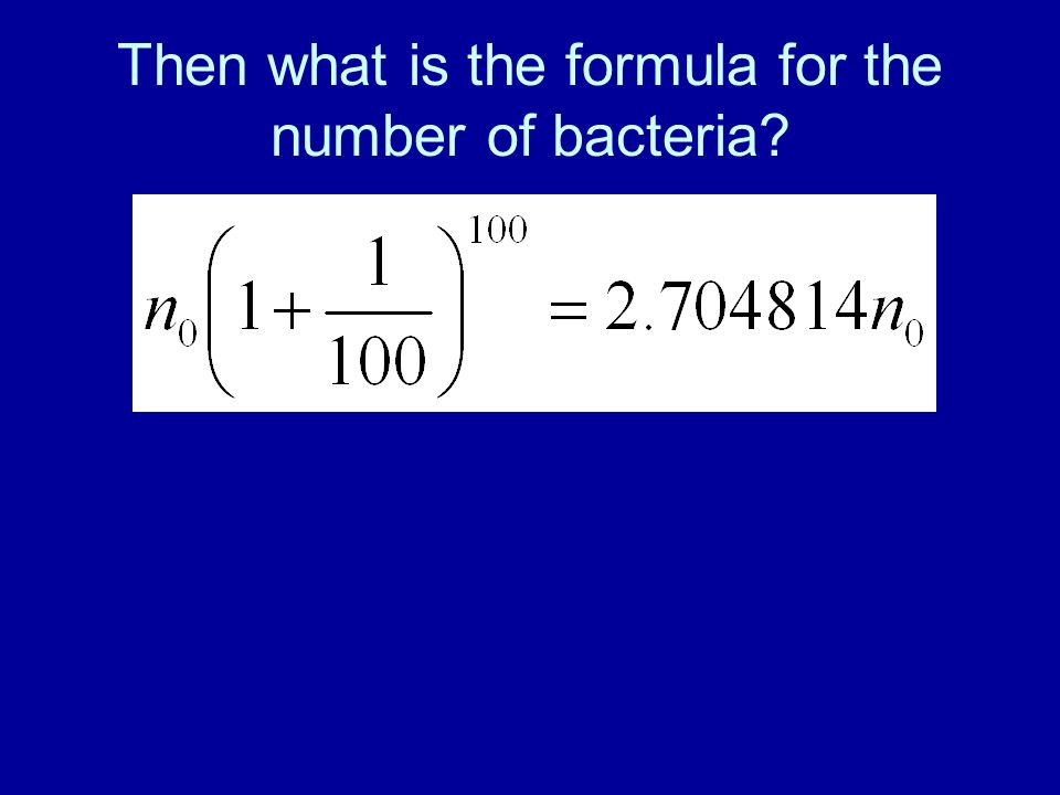 Then what is the formula for the number of bacteria